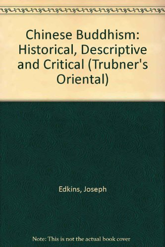 Chinese Buddhism: Historical, Descriptive and Critical (Trubner's Oriental Series): Edkins, ...