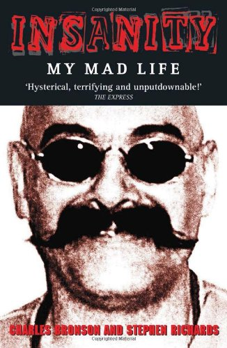 9781844540303: Insanity: My Mad Life