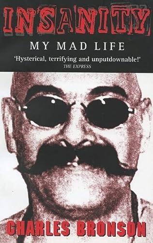 9781844540303: Insanity: My Mad Life