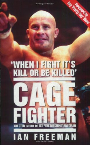9781844540365: Cage Fighter: The True Story of Ian The Machine Freeman
