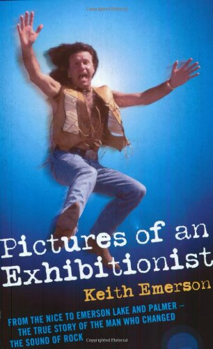 Pictures of an Exhibitionist: From the Nice: Keith Emerson
