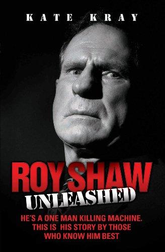9781844540884: Roy Shaw Unleashed