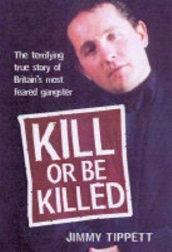 9781844541003: Kill or Be Killed