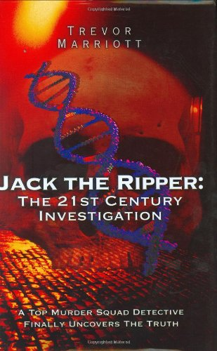 9781844541034: Jack the Ripper: The 21st Century Investigation: A Top Murder Squad Detective Finally Uncovers the Truth