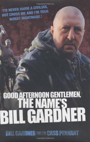9781844541171: Good Afternoon Gentlemen, the Name's Bill Gardner