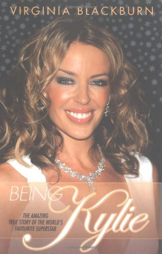 Being Kylie: The Amazing True Story of the World's Favourite Pop Star: Blackburn, Virginia