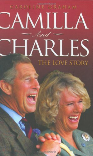 9781844541676: Camilla and Charles: The Love Story