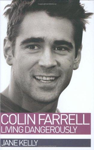 Colin Farrell: Living Dangerously: Kelly, Jane