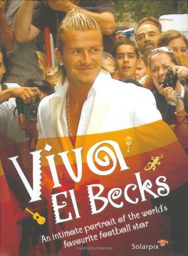 Viva El Becks: Solarpix, Gerard Couzens, Ramon Perez Sanroman, Rolando Cardenoso