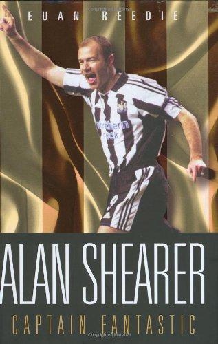 9781844542062: Alan Shearer: Captain Fantastic