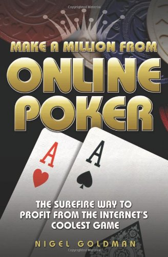 9781844542192: Make a Million from Online Poker: The Surefire Way to Profit from the Internet's Coolest Game