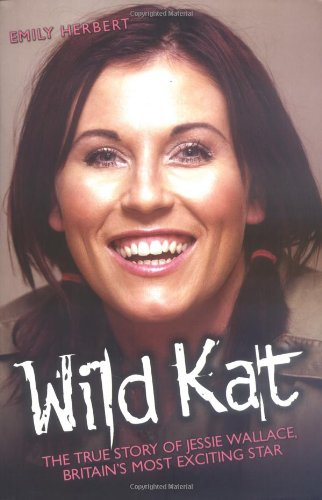 9781844542239: Wild Kat: The True Story of Jessie Wallace, Britain's Most Exciting Star