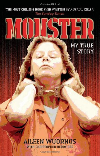 9781844542376: Monster: Inside the Mind of Aileen Wuornos: My True Story