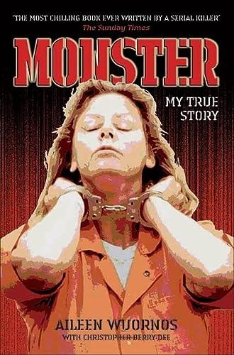 9781844542376: Monster: My True Story
