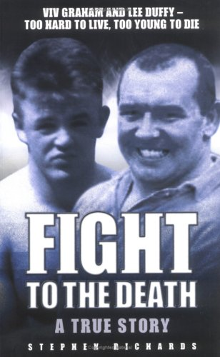 9781844542451: Fight to the Death: Viv Graham and Lee Duffy - Too Hard to Live, Too Young to Die: a True Story, the Bloody Story of Britain's Deadliest Rivals
