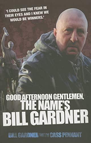 9781844542611: Good Afternoon Gentlemen, The Name's Bill Gardner