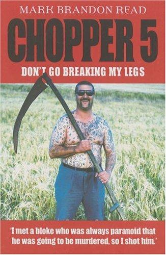 Chopper 5: Don't Go Breaking My Legs: Read, Mark Brandon