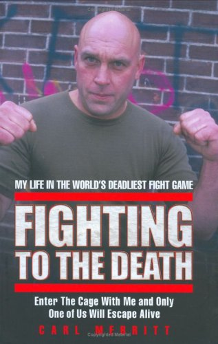 Fighting to the Death: My Life in: Merritt, Carl