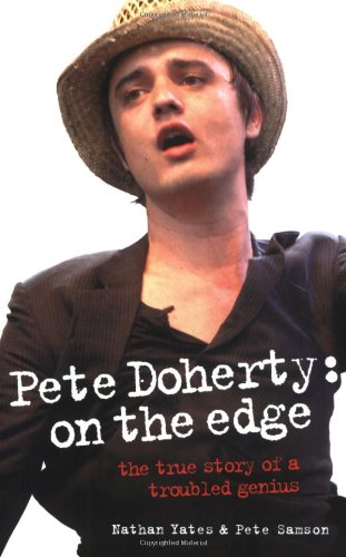 9781844542826: Pete Doherty: On the Edge: The True Story of a Troubled Genius