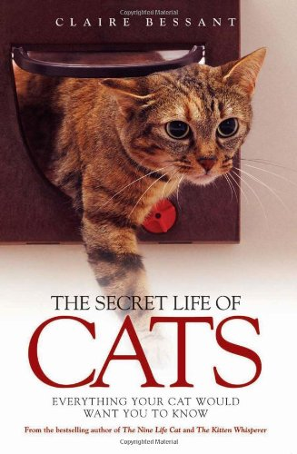 9781844543045: The Secret Life of Cats: Everything You Cat Would Want You to Know