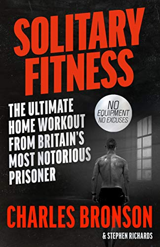 9781844543090: Solitary Fitness - the Ultimate Workout from Britain's Most Notorious Prisoner