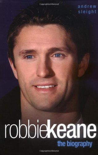9781844543328: Robbie Keane: the Biography