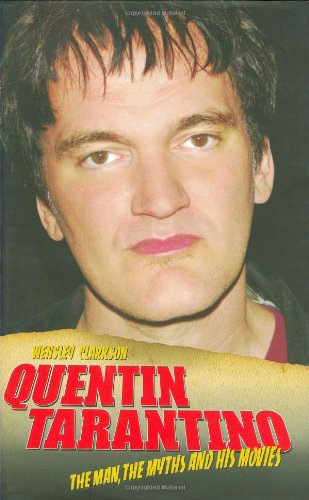 9781844543663: Quentin Tarantino: The Man, The Myths and His Movies