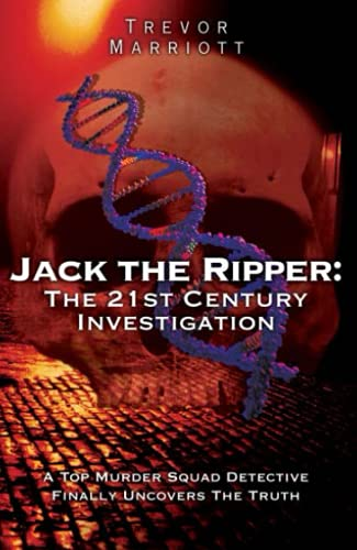9781844543700: Jack the Ripper: The 21st Century Investigation: A Top Murder Squad Detective Reveals the Ripper's Identity at Last!