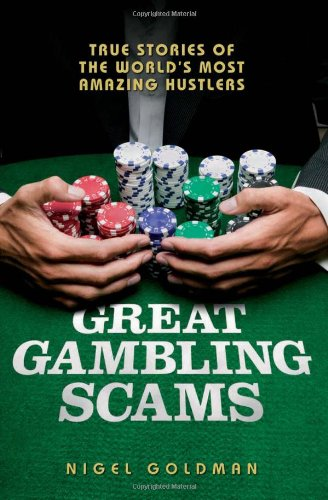 9781844543861: Great Gambling Scams: True Stories of the World's Most Amazing Hustlers