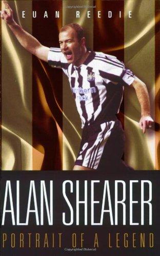 Alan Shearer: Portrait of a Legend: Reedie, Euan