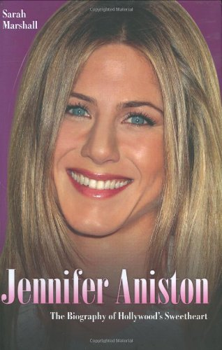 9781844544004: Jennifer Aniston: The Biography of Hollywood's Sweetheart