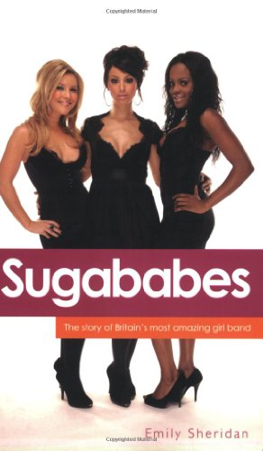 9781844544219: Sugababes: The Story of Britain's Most Amazing Girl Band