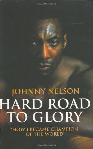 9781844544301: Hard Road to Glory: How I Became Champion of the World