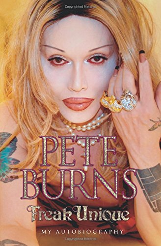 Freak Unique: My Autobiography - Pete Burns: Burns, Pete