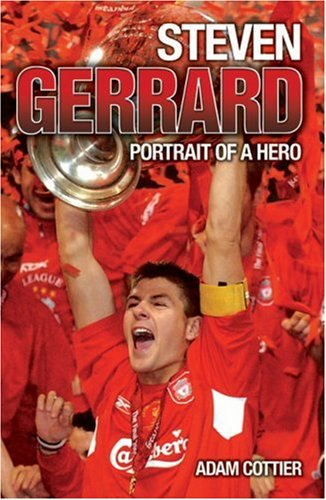 9781844544417: Steven Gerrard: Portrait of a Hero