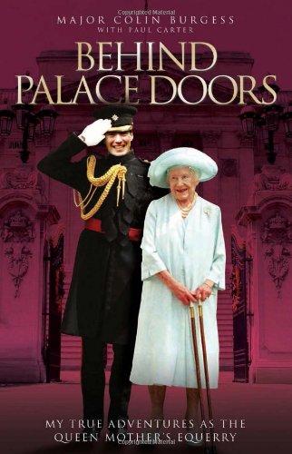 Behind Palace Doors: My Service As the: Burgess, Major Colin,