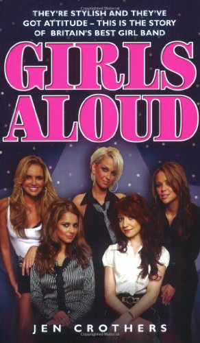 9781844544585: Girls Aloud: They're Stylish and They've Got Attitude: This is the Story of Britian's Best Girl Band