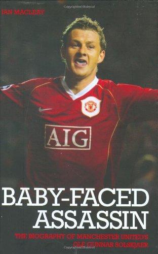 9781844544608: Baby Faced Assassin: The Biography of Mancester United's Ole Gunnar Solskjaer