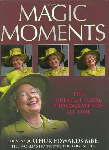 9781844544820: Magic Moments: The Greatest Royal Pictures of All Time