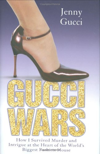 9781844545322: Gucci Wars: How I Survived Murder and Intrigue at the Heart of the World's Biggest Fashion House