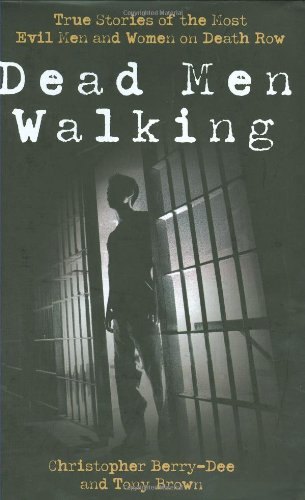 9781844545926: Dead Men Walking: True Stories of the Most Evil Men and Women on Death Row