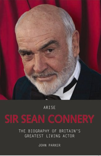 9781844546190: Arise Sir Sean Connery: The Biography of Britain's Greatest Living Actor