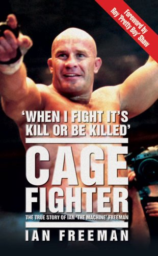 9781844546206: Cage Fighter: The True Story of Ian The Machine Freeman