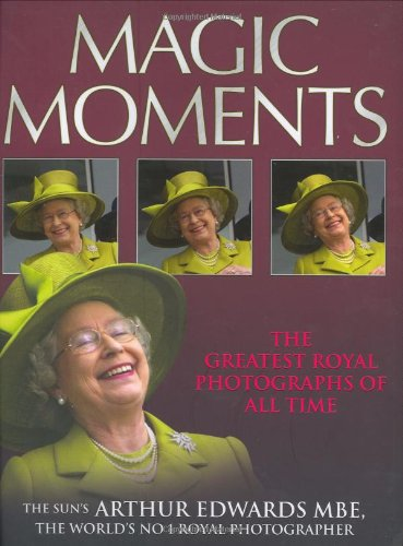 9781844546350: Magic Moments: The Greatest Royal Photographs of All Time