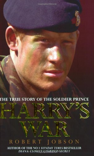 9781844546725: Harry's War: the True Story of Prince Harry's Heroism in Afghanistan