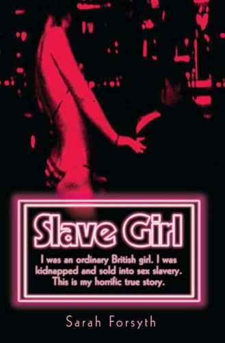 9781844546855: Slave Girl: I Was an Ordinary British Girl, I Was Kidnapped and Sold into Sex Slavery, This Is My Horrific True Story