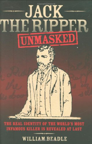 Jack the Ripper Unmasked: Beadle, William