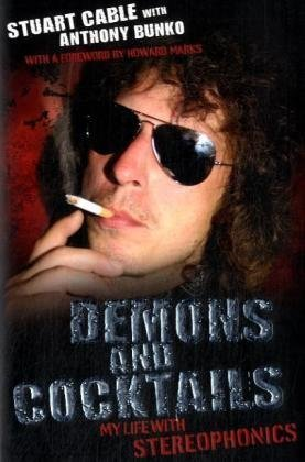 Demons and Cocktails: My Life With Stereophonics (A FIRST PRINTING): Cable, Stuart;Bunko, Anthony