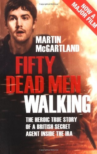 9781844547517: Fifty Dead Men Walking: The Heroic True Story of a British Secret Agent Inside the IRA