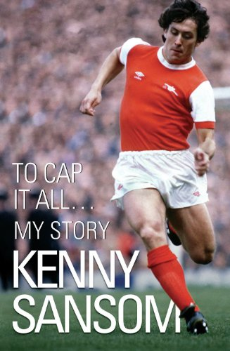 9781844547586: Kenny Sansom: To Cap It All